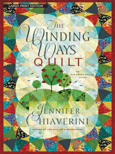 9781594133206: The Winding Ways Quilt (Elm Creek Quilts)