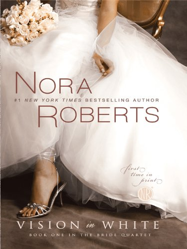 Vision in White (Bride Quartet): Roberts, Nora