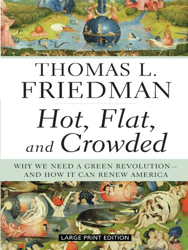 9781594133350: Hot, Flat, and Crowded: Why We Need a Green Revolution - And How It Can Renew America (Large Print Press)