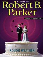Rough Weather (A Spenser Novel): Parker, Robert B.