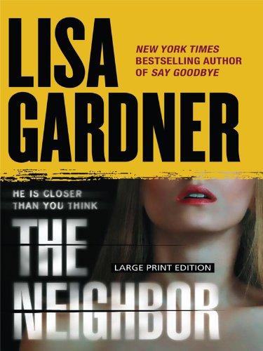 9781594133794: The Neighbor (Detective D. D. Warren)
