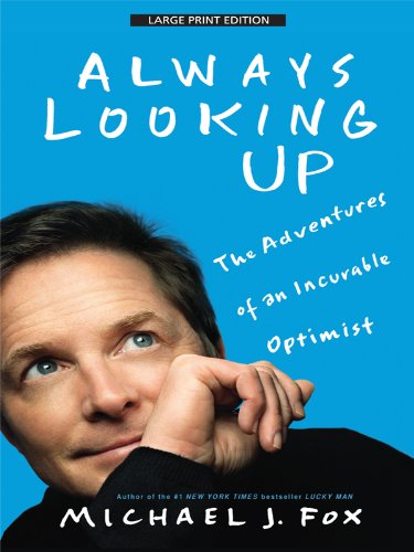 Always Looking Up: The Adventures of an Incurable Optimist: Fox, Michael J.