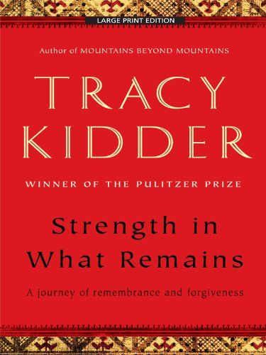 9781594133961: Strength in What Remains: A Journey of Remembrance and Forgiving
