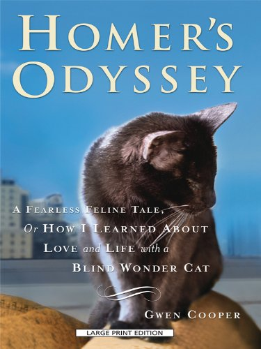 9781594134074: Homer's Odyssey: A Fearless Feline Tale, or How I Learned About Love and Life with a Blind Wonder Cat (Thorndike Paperback Bestsellers)