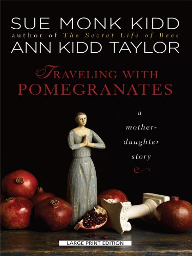 9781594134197: Traveling with Pomegranates: A Mother-Daughter Story