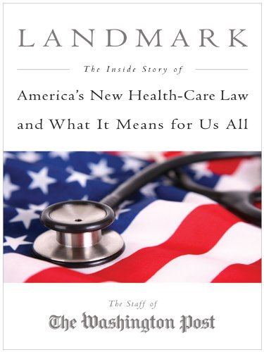 9781594134210: Landmark: The Inside Story of America's New Health Care Law and What It Means For Us All