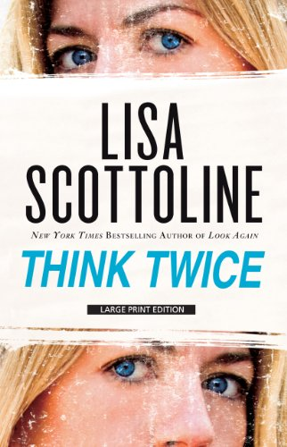 Think Twice (Basic) (9781594134241) by Lisa Scottoline