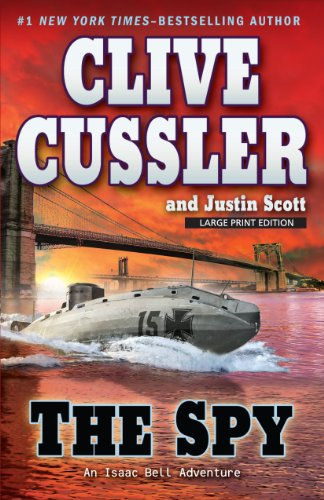 The Spy (Isaac Bell Adventure): Cussler, Clive