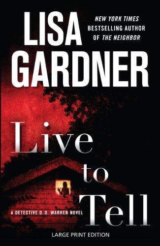 9781594134456: Live to Tell: A Detective D.D. Warren Novel (Detective D. D. Warrne: Thorndike Press Large Print Core)