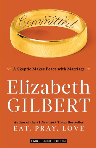 9781594134531: Committed: A Skeptic Makes Peace With Marriage