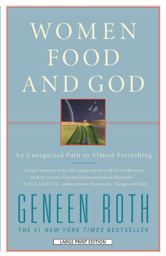 9781594134609: Women, Food and God: An Unexpected Path to Almost Everything