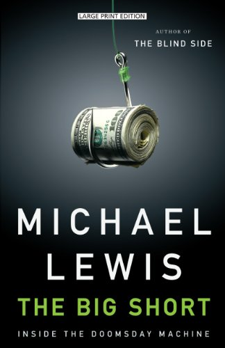 The Big Short: Inside the Doomsday Machine: Michael Lewis