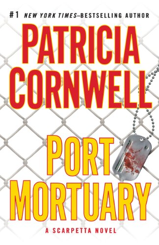 9781594134791: Port Mortuary (Kay Scarpetta)