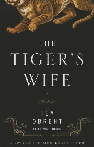 The Tiger's Wife: Tea Obreht