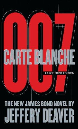 Carte Blanche: The New James Bond Novel (Thorndike Press Large Print Core): Deaver, Jeffery