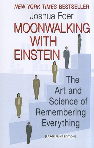 9781594135316: Moonwalking with Einstein: The Art and Science of Remembering Everything