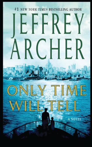 Only Time Will Tell (The Clifton Chronicles): Jeffery Archer