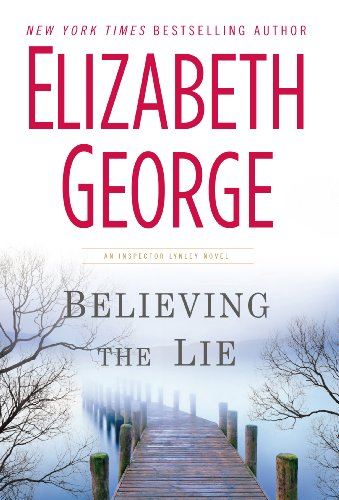 9781594135538: Believing The Lie (An Inspector Lynley Novel)