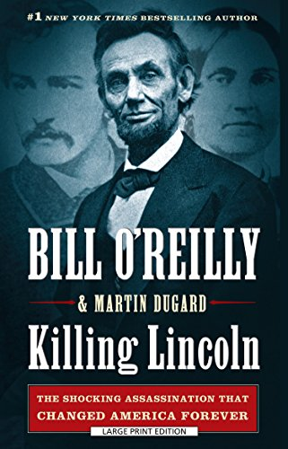 9781594135545: Killing Lincoln: The Shocking Assassination That Changed America Forever