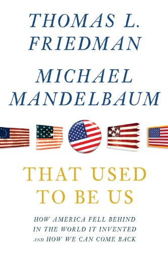 9781594135569: That Used To Be Us: How America Fell Behind in the World It Invented and How We Can Come Back