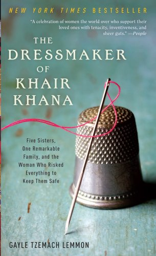 9781594135750: The Dressmaker of Khair Khana: Five Sisters, One remarkable Family, and the Woman Who Risked Everything to keep Them Safe
