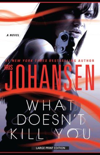 What Doesnt Kill You (Basic): Iris Johansen