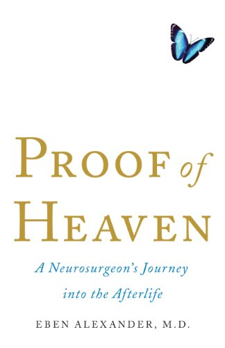 9781594136467: Proof of Heaven: A Neurosurgeon's Journey Into the Afterlife