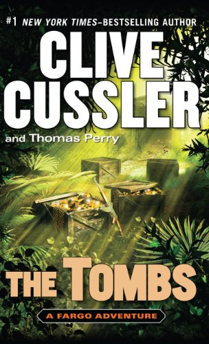The Tombs (A Fargo Adventure): Clive Cussler, Thomas