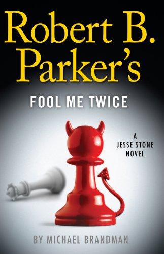9781594136610: Robert B. Parker's Fool Me Twice (Jesse Stone Novels)