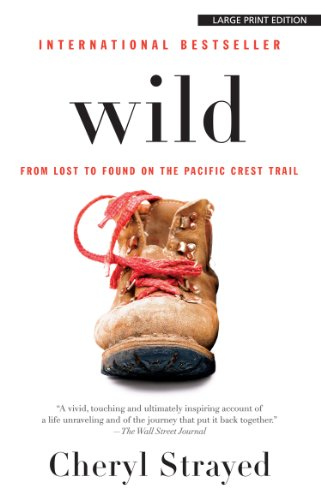 9781594136740: Wild: From Lost to Found on the Pacific Crest Trail
