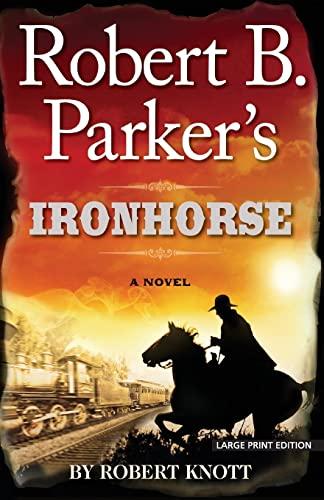 9781594137075: Robert B. Parker's Ironhorse