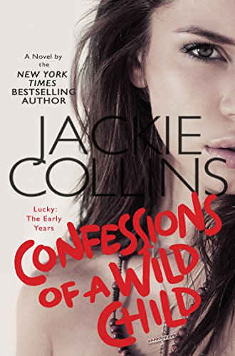 Confessions of a Wild Child: Lucky - The Early Years: Collins, Jackie