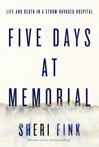 9781594137648: Five Days at Memorial: Life and Death in a Storm-Ravaged Hospital
