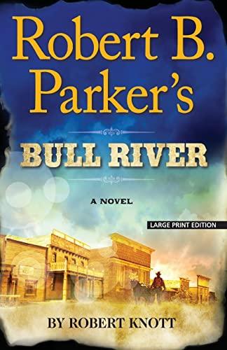 9781594137754: Robert B. Parkers Bull River