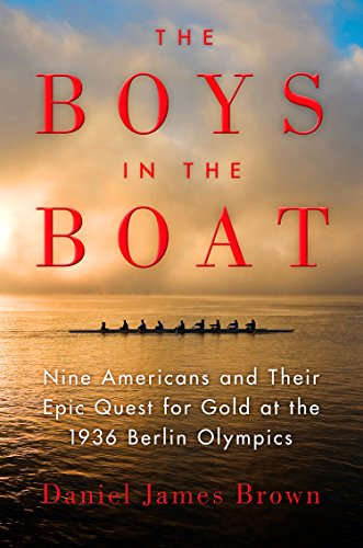 9781594137792: The Boys in the Boat: Nine Americans and Their Epic Quest for Gold at the 1936 Berlin Olympics
