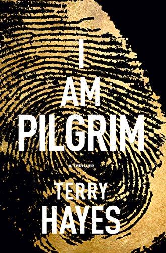 I Am Pilgrim : A Thriller: Hayes, Terry