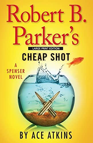 9781594138317: Robert B. Parker's Cheap Shot (A Spenser Novel)