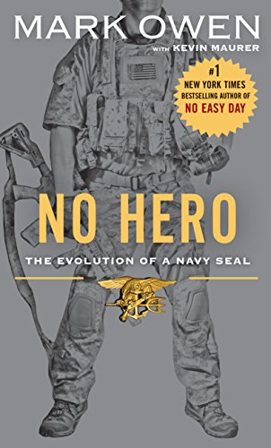 9781594138782: No Hero: The Evolution of a Navy Seal