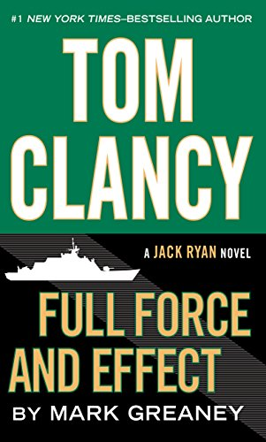 Tom Clancy Full Force and Effect (Jack Ryan Novel): Greaney, Mark