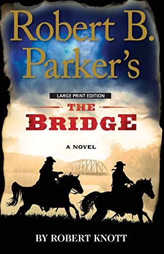 9781594139130: Robert B. Parker's The Bridge (Wheeler Publishing Large Print Hardcover)