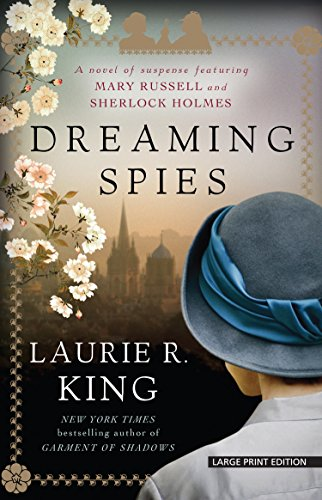 9781594139222: Dreaming Spies: A Novel of Suspense Featuring Mary Russell and Sherlock Holmes (Thorndike Press Large Print Mystery)