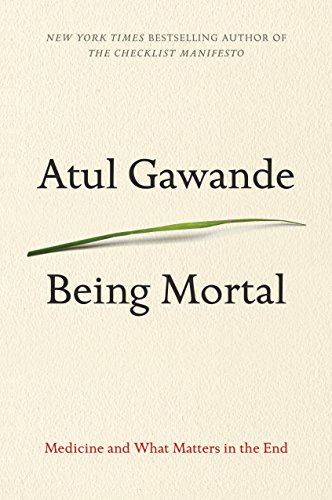 9781594139246: Being Mortal: Medicine and What Matters in the End