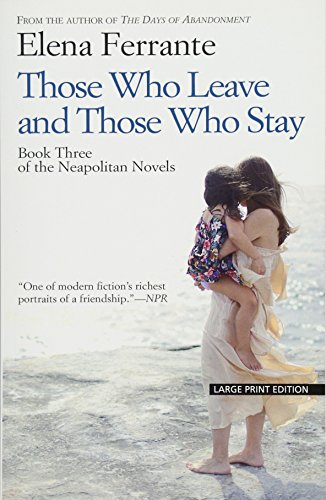 9781594139956: THOSE WHO LEAVE & THOSE WHO ST (The Neapolitan Novels: Thorndike Press Large Print Basic: Middle Time)