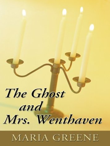 9781594140228: The Ghost and Mrs. Wenthaven (Five Star Standard Print Romance)