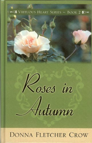 Roses In Autumn (Five Star Christian Fiction) (9781594140853) by Donna Fletcher Crow