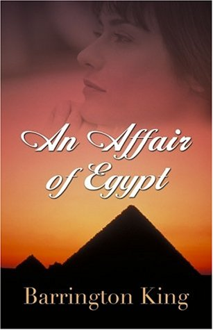 Five Star Expressions - An Affair of Egypt: King, Barrington
