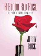 9781594141041: A Blood Red Rose: A Pete Castle Mystery (Five Star First Edition Mystery)