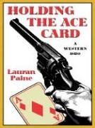 Holding the Ace Card: A Western Duo: Paine, Lauran