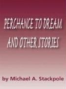 9781594141492: Perchance To Dream and Other Stories