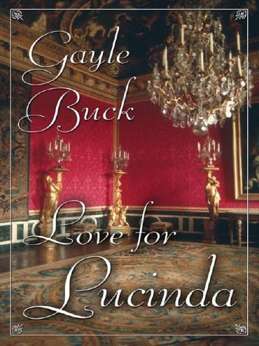 Love For Lucinda (1594141762) by Gayle Buck